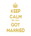 KEEP CALM WE JUST GOT MARRIED - Personalised Tea Towel: Premium