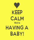 KEEP CALM We're HAVING A BABY! - Personalised Tea Towel: Premium
