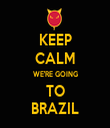 KEEP CALM WE'RE GOING TO BRAZIL - Personalised Tea Towel: Premium