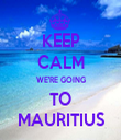 KEEP CALM WE'RE GOING TO  MAURITIUS  - Personalised Tea Towel: Premium