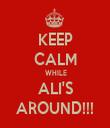 KEEP CALM  WHILE ALI'S AROUND!!! - Personalised Tea Towel: Premium