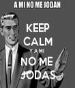 KEEP CALM Y A MI  NO ME  JODAS - Personalised Tea Towel: Premium