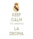 KEEP CALM YA TENEMOS LA DECIMA - Personalised Tea Towel: Premium