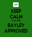KEEP CALM YOU ARE BAYLEY APPROVED - Personalised Tea Towel: Premium
