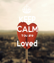 KEEP CALM You are Loved  - Personalised Tea Towel: Premium