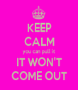 KEEP CALM you can pull it IT WON'T COME OUT - Personalised Tea Towel: Premium