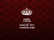 KEEP CALM YOU DON'T KNOW MY PASSWORD - Personalised Tea Towel: Premium