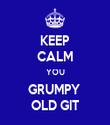 KEEP CALM YOU GRUMPY  OLD GIT - Personalised Tea Towel: Premium