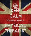 KEEP CALM YOU'RE ALMOST A PHYSICAL THERAPIST - Personalised Tea Towel: Premium