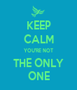 KEEP CALM YOU'RE NOT THE ONLY ONE - Personalised Tea Towel: Premium