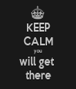 KEEP CALM you will get  there - Personalised Tea Towel: Premium