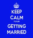 KEEP CALM YOUR GETTING MARRIED - Personalised Tea Towel: Premium