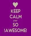 KEEP CALM your  SO !AWESOME! - Personalised Tea Towel: Premium