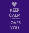 KEEP CALM YOUR WIFE LOVES YOU - Personalised Tea Towel: Premium
