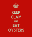 KEEP CLAM AND EAT OYSTERS - Personalised Tea Towel: Premium