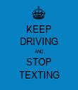 KEEP DRIVING AND STOP TEXTING - Personalised Tea Towel: Premium