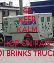 KEEP KALM AND HOP ON PAN DI BRINKS TRUCK - Personalised Tea Towel: Premium