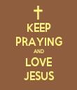 KEEP PRAYING AND LOVE JESUS - Personalised Tea Towel: Premium