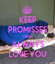 KEEP PROMISSES I WILL ALWAYS LOVE YOU - Personalised Tea Towel: Premium