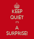 KEEP QUIET IT'S A SURPRISE! - Personalised Tea Towel: Premium
