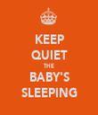 KEEP QUIET THE BABY'S SLEEPING - Personalised Tea Towel: Premium