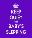 KEEP QUIET THE BABY'S SLEPPING - Personalised Tea Towel: Premium