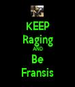 KEEP Raging AND Be Fransis - Personalised Tea Towel: Premium