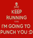 KEEP RUNNING CUZ I'M GOING TO  PUNCH YOU :D - Personalised Tea Towel: Premium