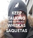 KEEP TALKING AND BLA BLA BLA WHISKAS SAQUETAS - Personalised Tea Towel: Premium