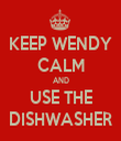 KEEP WENDY CALM AND USE THE DISHWASHER - Personalised Tea Towel: Premium