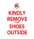 KINDLY REMOVE YOUR SHOES OUTSIDE - Personalised Tea Towel: Premium