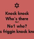 Knock knock Who's there No1 No1 who? No1 likes friggin knock knock jokes - Personalised Tea Towel: Premium