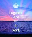 Legends  Are Born In April - Personalised Tea Towel: Premium