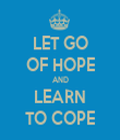LET GO OF HOPE AND LEARN TO COPE - Personalised Tea Towel: Premium