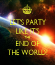 LET'S PARTY LIKE IT'S THE  END OF THE WORLD! - Personalised Tea Towel: Premium