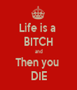 Life is a  BITCH and Then you  DIE - Personalised Tea Towel: Premium