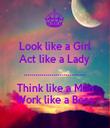 Look like a Girl Act like a Lady  ............................... Think like a Man Work like a Boss - Personalised Tea Towel: Premium