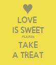 LOVE  IS SWEET PLEASE TAKE A TREAT - Personalised Tea Towel: Premium