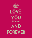 LOVE  YOU ALWAYS AND FOREVER - Personalised Tea Towel: Premium