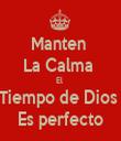 Manten  La Calma  El  Tiempo de Dios  Es perfecto - Personalised Tea Towel: Premium