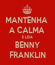 MANTENHA  A CALMA  E LEIA BENNY FRANKLIN - Personalised Tea Towel: Premium