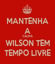 MANTENHA A CALMA WILSON TEM TEMPO LIVRE - Personalised Tea Towel: Premium