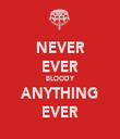 NEVER EVER BLOODY ANYTHING EVER - Personalised Tea Towel: Premium