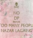 NO DP BECAUSE TOO MANY PEOPLE NAZAR LAGAING - Personalised Tea Towel: Premium