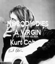 NOBODY DIES A VIRGIN LIFE FUCKS US ALL Kurt Cobain   - Personalised Tea Towel: Premium
