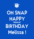 OH SNAP HAPPY FREAKIN' BIRTHDAY Melissa ! - Personalised Tea Towel: Premium