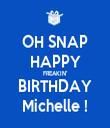 OH SNAP HAPPY FREAKIN' BIRTHDAY Michelle ! - Personalised Tea Towel: Premium