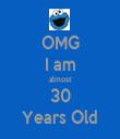 OMG I am almost 30 Years Old - Personalised Tea Towel: Premium