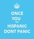 ONCE YOU  GO HISPANIC DONT PANIC - Personalised Tea Towel: Premium