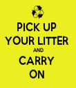 PICK UP  YOUR LITTER  AND CARRY  ON  - Personalised Tea Towel: Premium